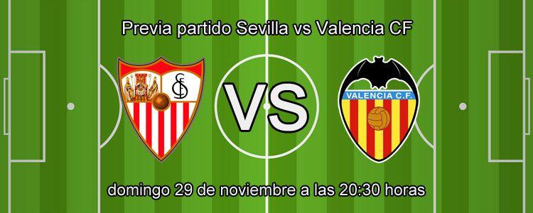 Previa partido Sevilla vs Valencia CF