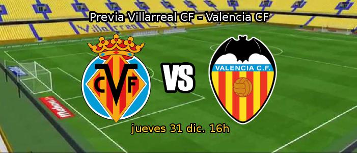 Previa del partido Villarreal CF contra Valencia CF