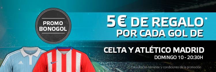 5€ de regalo por cada gol de Celta y Atlético de Madrid