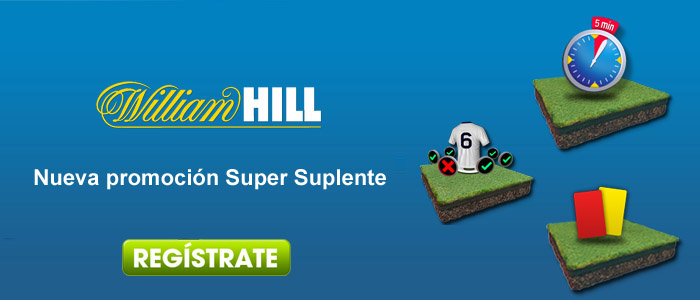 Nueva promoción Super Suplente de William Hill