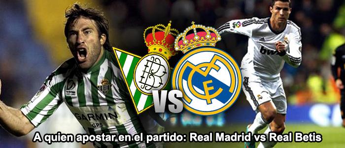 A quien apostar en el partido: Real Madrid vs Real Betis