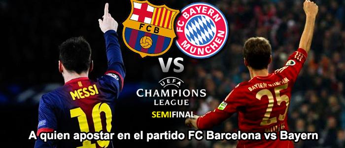 A quien apostar en la semifinal de Champions: FC Barcelona vs Bayern de Múnich