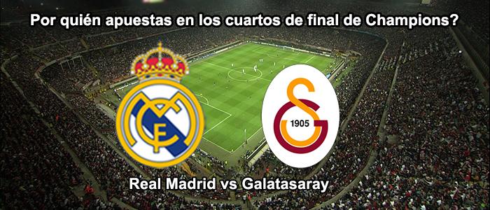 Apuesta por Real Madrid o Galatasaray en los cuartos de final de Champions
