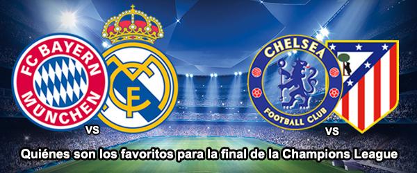 Quiénes son los favoritos para la final de la Champions League