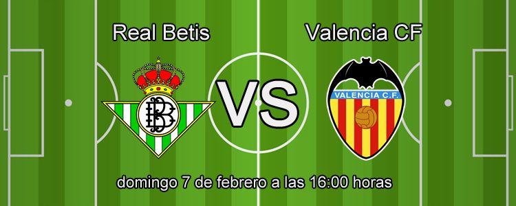 Previa del partido Real Betis - Valencia CF