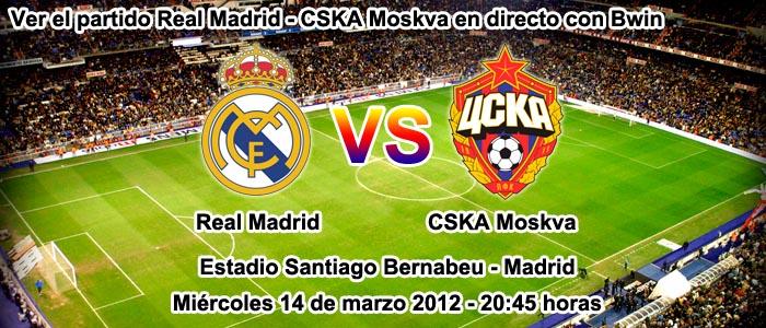 Ver el partido Real Madrid - CSKA Moskva en directo con Bwin