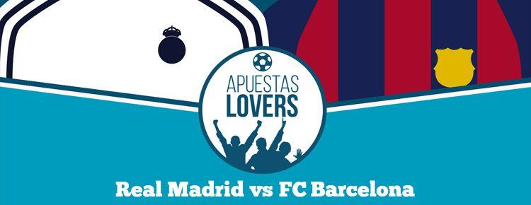 Haz tu apuesta segura en el partido Real Madrid vs FC Barcelona