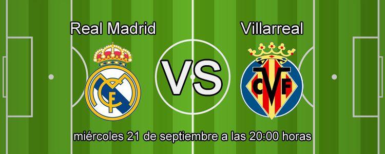 Haz tu apuesta segura en el partido Real Madrid - Villarreal