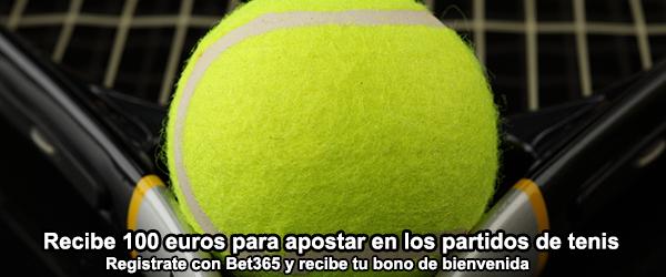 Recibe 100 euros con Bet365 para apostar en los partidos de tenis