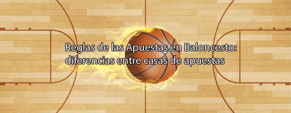 Reglas de las Apuestas en Baloncesto: diferencias entre casas de apuestas