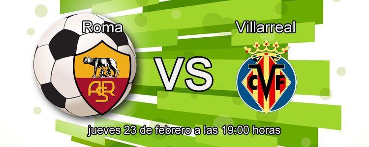 Previa del partido Roma - Villarreal