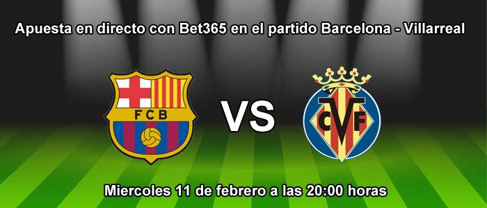 Apuesta en directo con Bet365 en el partido Barcelona - Villarreal