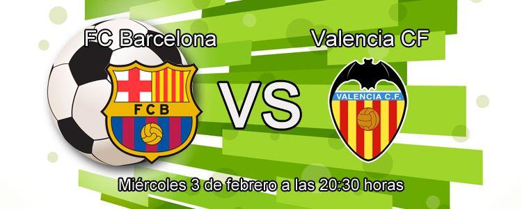 FC Barcelona - Valencia CF en las semifinales de la Copa del Rey