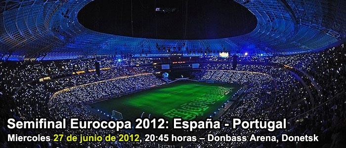 Semifinal Eurocopa 2012: España - Portugal