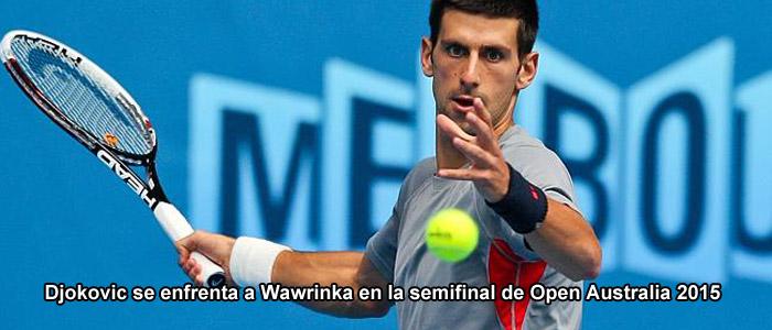 Djokovic se enfrenta a Wawrinka en la semifinal de Open Australia 2015