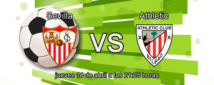 Previa del partido Sevilla - Athletic Club