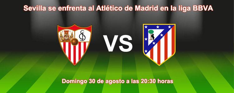 Sevilla se enfrenta al Atlético de Madrid en la liga BBVA