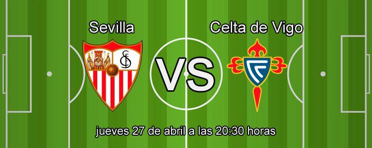 Apuesta sin riesgo en el partido Sevilla - Celta de Vigo