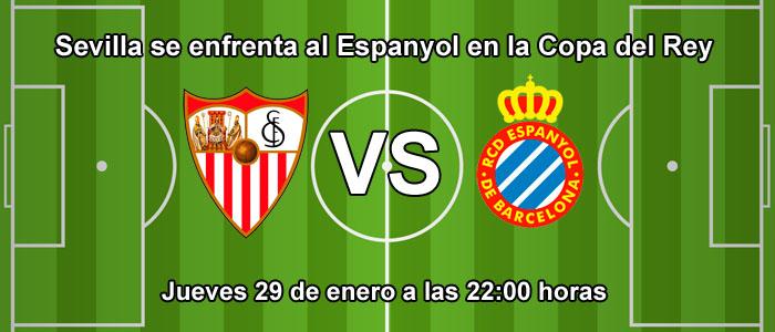 Sevilla se enfrenta al Espanyol en la Copa del Rey