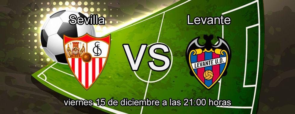 Haz tu apuesta segura en el partido Sevilla - Levante
