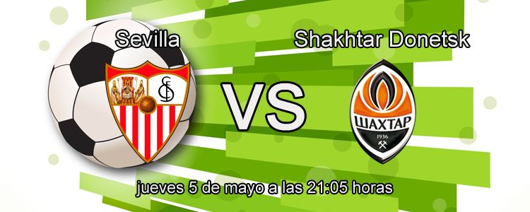 Sevilla contra el Shakhtar Donetsk en la semifinal de Europa League