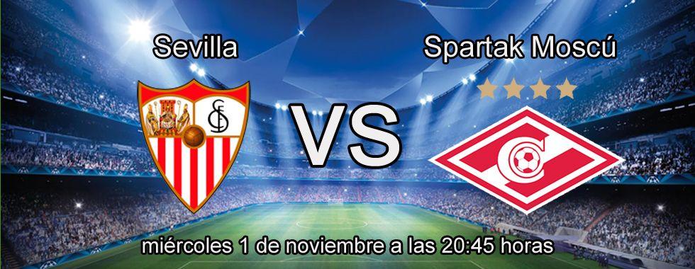 Previa y apuestas Champions: Sevilla - Spartak Moscú