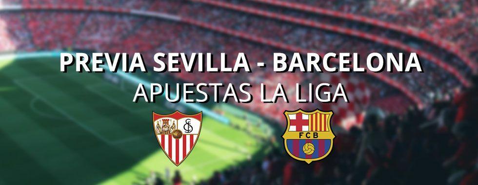 Previa y apuestas Sevilla - Barcelona. La Liga