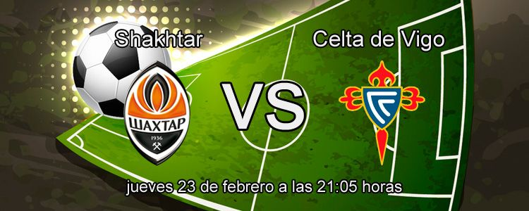Previa del partido Shakhtar - Celta de Vigo
