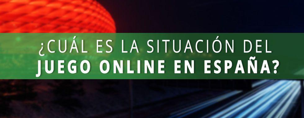 ¿Cuál es la situación del juego online en España?