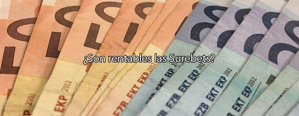 ¿Son rentables las Surebets?
