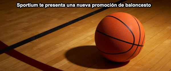 Sportium te presenta una nueva promoción de baloncesto