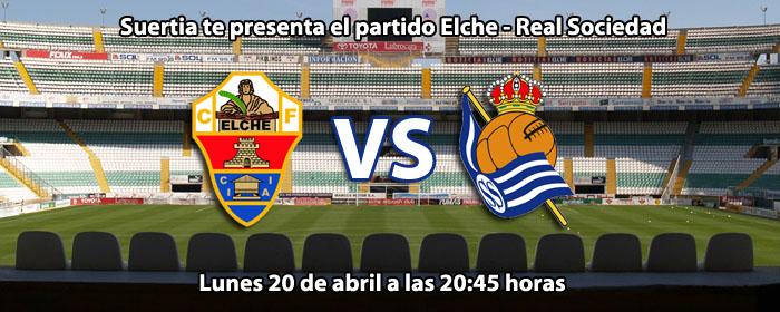 Suertia te presenta el partido Elche - Real Sociedad