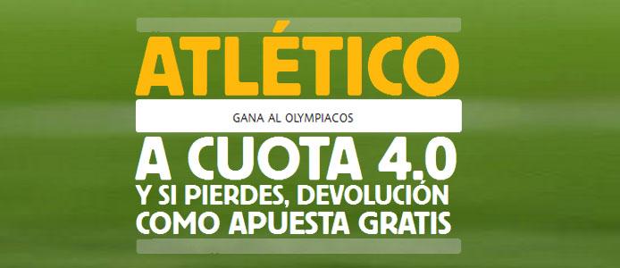 Super Cuota de Betfair en el partido Atlético - Olympiacos