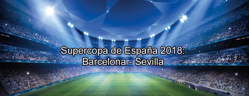 Supercopa de España 2018: Barcelona - Sevilla