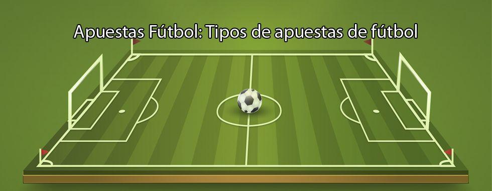 Apuestas Fútbol: Tipos de apuestas de fútbol