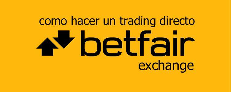 Como hacer un trading directo con Betfair Exchange