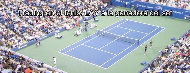 Trading en el tenis: LAY a la ganadora del set