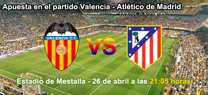 Apuesta en el partido Valencia - Atletico de Madrid