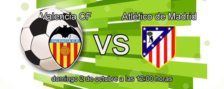 Haz tu apuesta segura en el partido Valencia - Atlético de Madrid