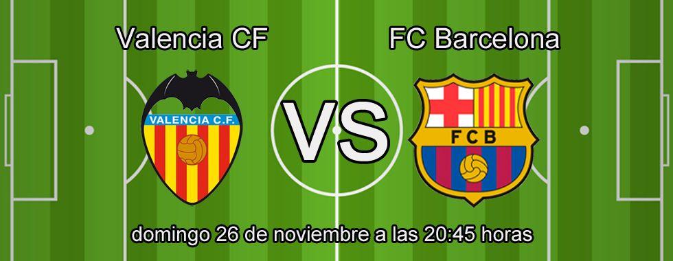 Consejos y apuestas: Valencia - Barcelona