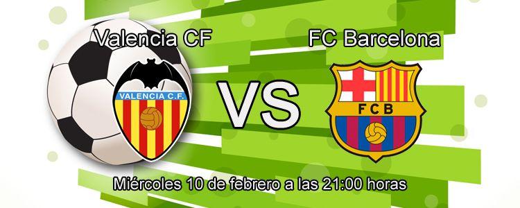 Valencia - Barcelona en la semifinal de la Copa del Rey