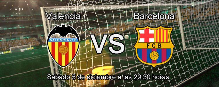 Previa partido Valencia - Barcelona
