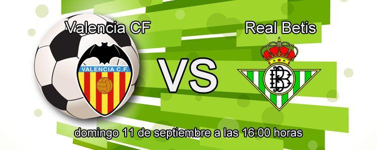 Previa del partido Valencia - Real Betis
