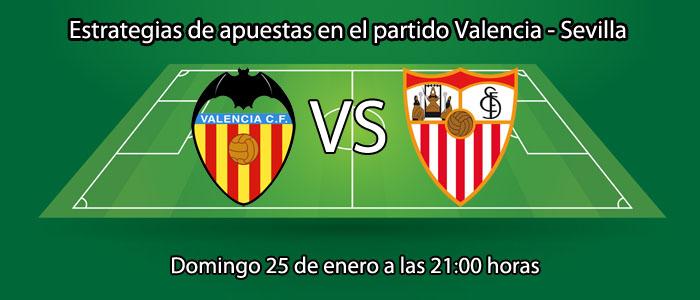 Estrategias de apuestas en el partido Valencia - Sevilla