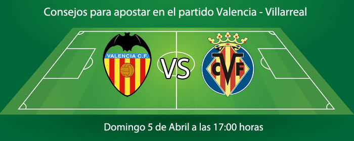 Consejos para apostar en el partido Valencia - Villarreal