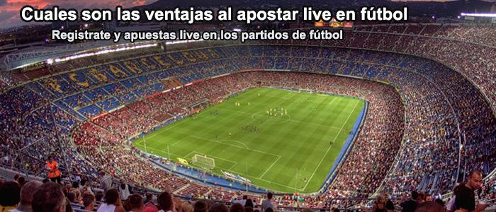 Cuales son las ventajas al apostar live en fútbol?