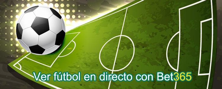 Ver futbol en directo con Bet365