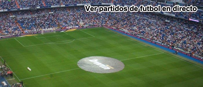 Ver partidos de futbol en directo