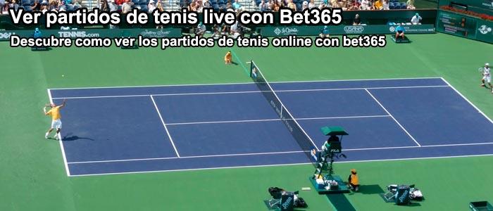 Ver partidos de tenis live con Bet365