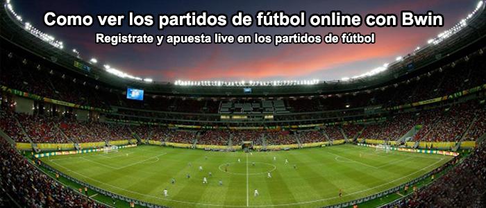 Como ver los partidos de fútbol online con Bwin